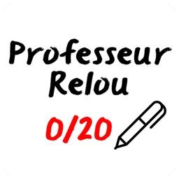 Professeur Relou - Corrige Tes Potes !