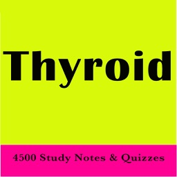 Thyroid Exam Review & Test Bank App :4500 Study Notes, Flashcards, Concepts & Practice Quiz
