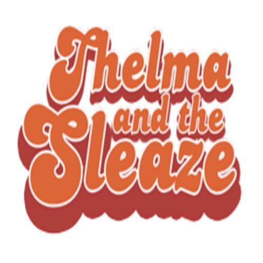 Thelma & The Sleaze presents