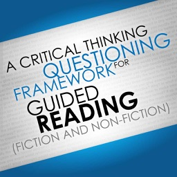 A Critical Thinking Framework for Guided Reading (Fiction and Non-Fiction)