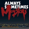Always Sometimes Monsters - iPhoneアプリ