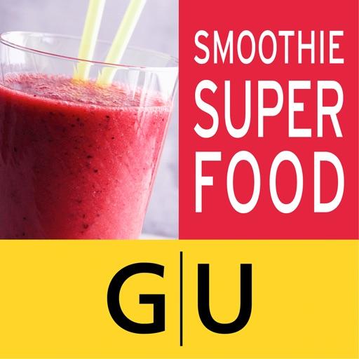 Superfood Smoothies - schlank, fit und gesund, die besten Rezepte