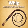 Simple Whip - Big Bang Theory Free App on Whipping Sound Effect