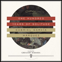 One Hundred Years of Solitude (by Gabriel García Márquez)