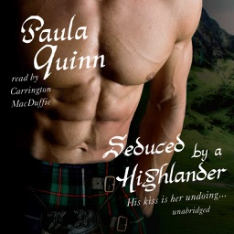 Seduced by a Highlander (by Paula Quinn) (UNABRIDGED AUDIOBOOK)