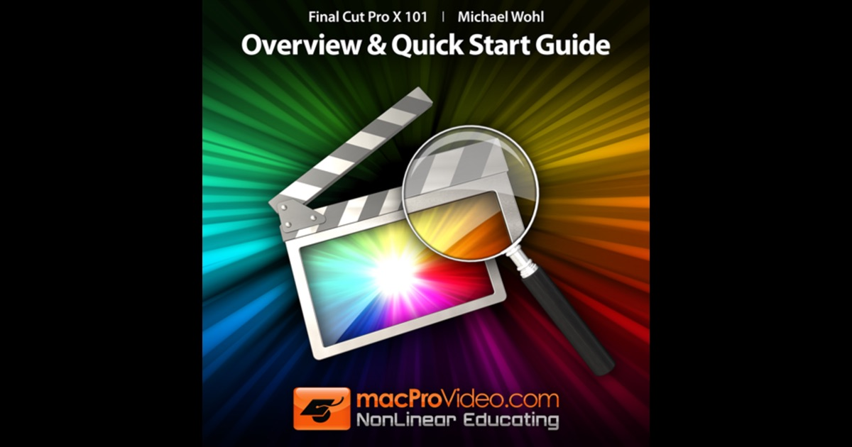... Final Cut Pro X 101 - Overview and Quick Start Guide on the Mac App
