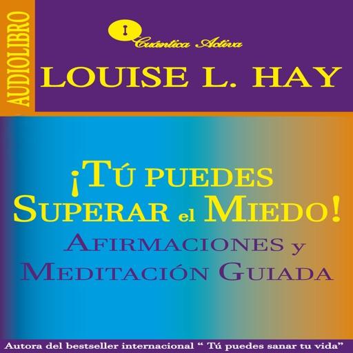 Tú puedes Superar el Miedo - Louise Hay