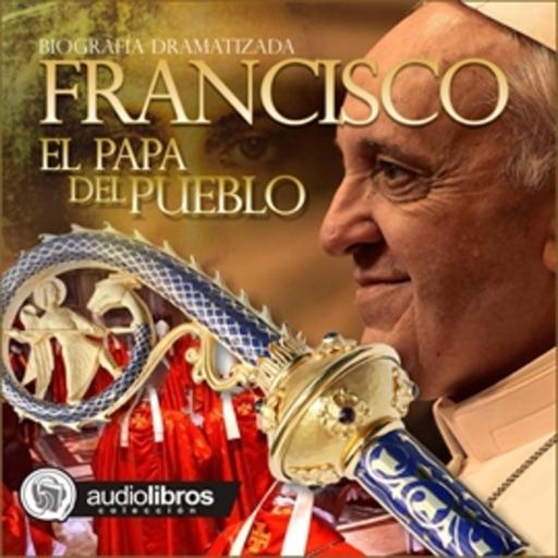 Francisco: El papa del pueblo - Audiolibro