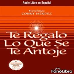 Te Regalo lo que se te Antoje - Conny Méndez