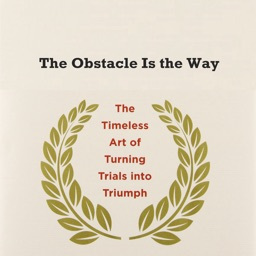 Quick Wisdom from The Obstacle Is the Way