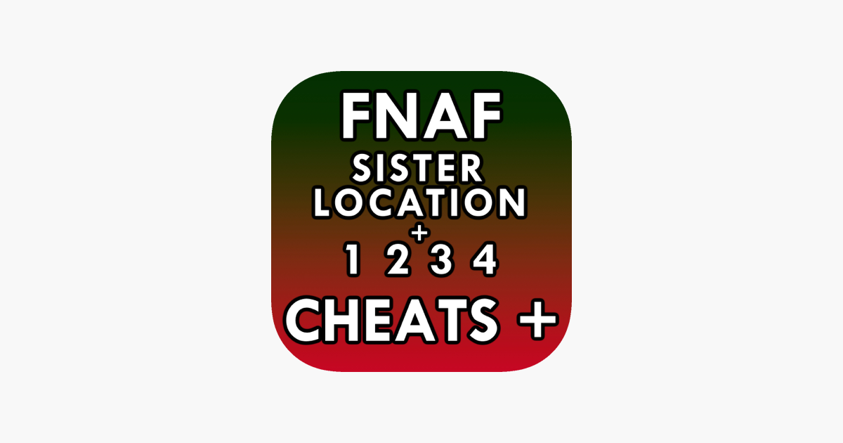 ‎Cheats for FNAF Sister Location and FNAF 1+2+3+4