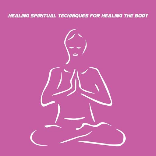 Healing Spiritual Techniques For Healing The Body