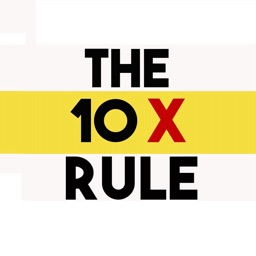 Quick Wisdom from The 10X Rule