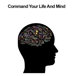 All about Command Your Life And Mind