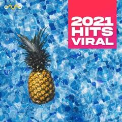 2021 Hits Viral : Top Hits 2021