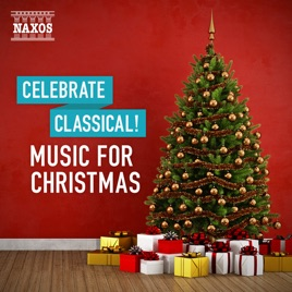 celebrate classical music for christmas - Christmas Classical Music