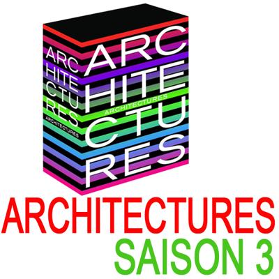 Architectures, Saison 3 - Architectures