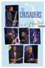 The Crusaders, Joe Sample, Kendrick Scott, Randy Crawford, Ray Parker Jr. & Wilton Felder - The Crusaders: Live At Montreux 2003  artwork