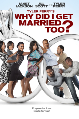 Tyler Perry's Why Did I Get Married Too? - Tyler Perry