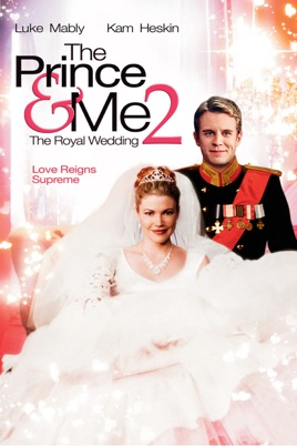 The Prince and Me 2: The Royal Wedding on iTunes