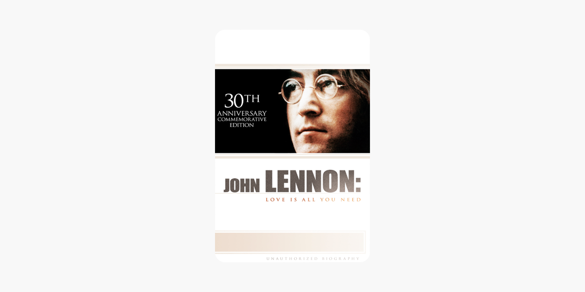 John Lennon Love Is All You Need 30th Anniversary Commemorative Edition On Itunes