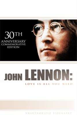 John Lennon: Love Is All You Need (30th Anniversary Commemorative Edition) - John Lennon & The Beatles