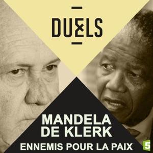 Duels : Mandela - De Klerk, ennemis pour la paix - Episode 1