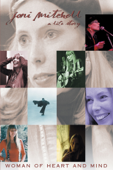 Joni Mitchell: Woman of Heart and Mind