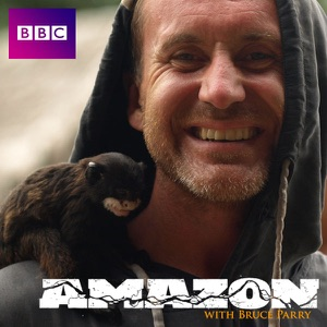 Amazon With Bruce Parry, Series 1 - Episode 6