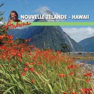 Antoine, Le Grand Pacific, Nouvelle Zélande & Hawaii - Episode 1