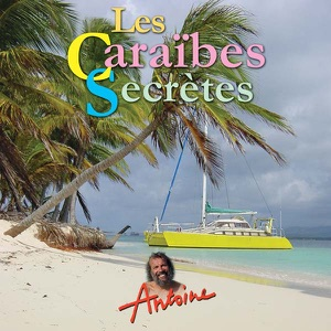 Antoine, Les Caraïbes secrètes - Episode 1