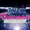 Dallas Cowboys Cheerleaders: Making the Team, Season 4 - Synopsis and Reviews