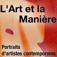 Télécharger L'Art et la Manière, portrait de plasticiens Episode 5