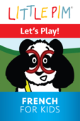 Little Pim: Let's Play! - French for Kids