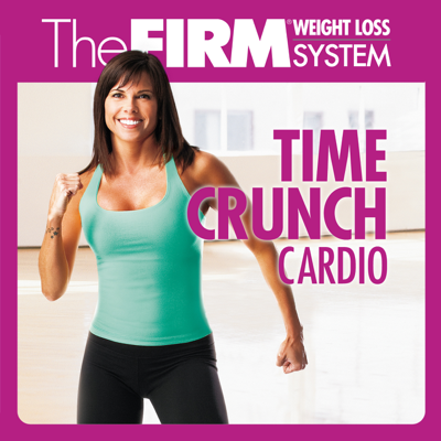 The Firm: Time Crunch Cardio - The Firm: Time Crunch Cardio