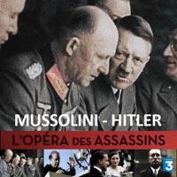 Télécharger Mussolini - Hitler, l'opéra des assassins Episode 1