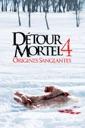Affiche du film Détour Mortel 4 - Origines Sanglantes