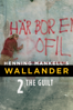 Henning Mankell's Wallander: The Guilt - Leif Magnusson