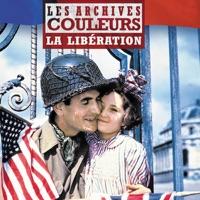 Télécharger Les archives couleurs, la libération Episode 1