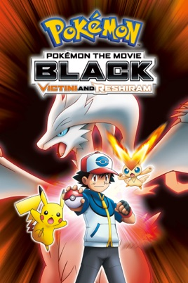 Pokemon The Movie Black Victini And Reshiram Dubbed On Itunes