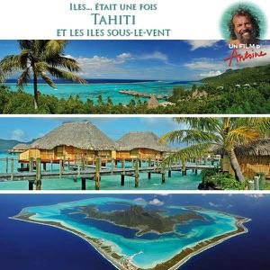 Antoine, Tahiti et les îles sous le vent - Episode 1