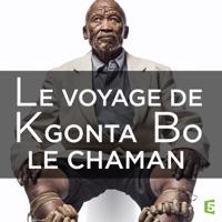 Télécharger Le voyage de Kgonta Bo le chaman Episode 1
