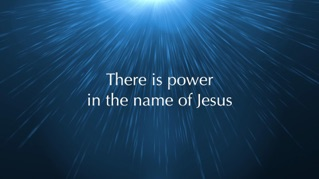 There Is Power in the Name of Jesus (Lyric Video)