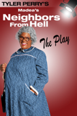 Tyler Perry's Madea's Neighbors from Hell: The Play