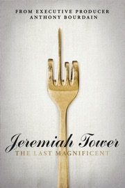 Jeremiah Tower The Last Magnificent