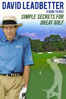 David Leadbetter: Simple Secrets for Great Golf - Unknown