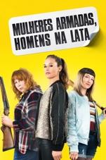 Capa do filme Mulheres Armadas, Homens na Lata