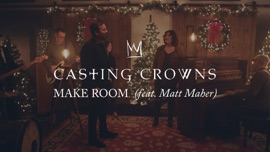 Make Room (feat. Matt Maher) Casting Crowns Christian Music Video 2019 New Songs Albums Artists Singles Videos Musicians Remixes Image