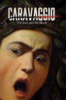 Jesus Garces Lambert - Caravaggio: The Soul and the Blood artwork
