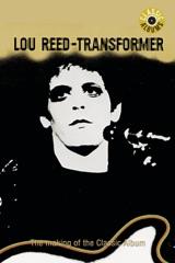 Lou Reed - Transformer (Classic Album)